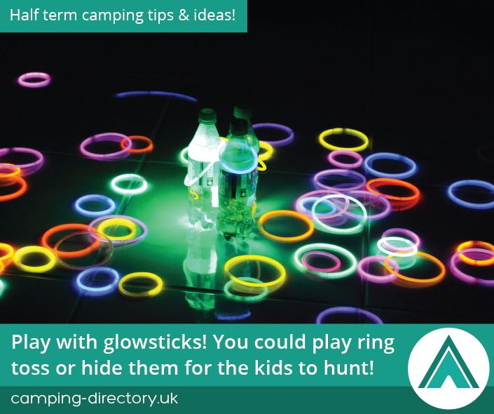 Play with glowsticks! You could play ring toss or hide them for the kids to hunt. Camping Fun and Tips. Holiday. Half Term. Family. Travel. UK. Ireland.