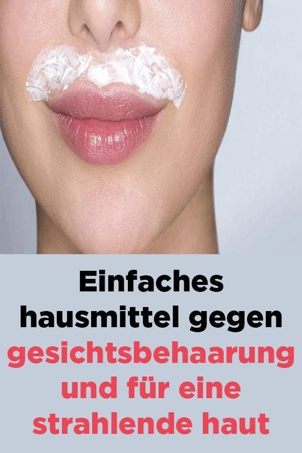 Einfaches Hausmittel für Gesichtsbehaarung und für eine strahlende Haut