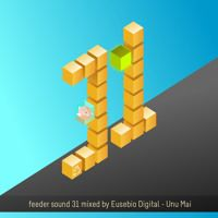 feeder sound 31 by Eusebio Digital - Una Mai [exclusive release] by feeder sound on SoundCloud