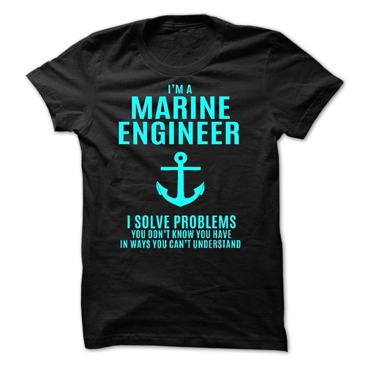 Marine Engineer We Solve Problems You Didn't Know You Had T-Shirts, Hoodies. Get…