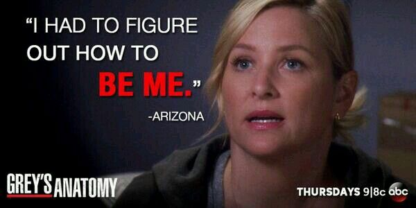 """I had to figure out how to be me."" Arizona Robbins to Callie Torres, Grey's Anatomy quotes"