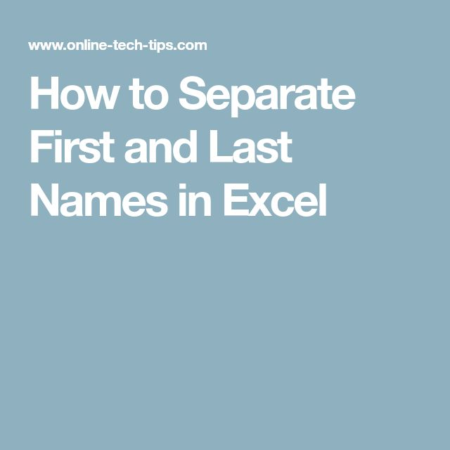 How to Separate First and Last Names in Excel