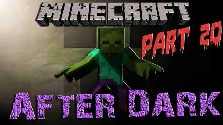 Minecraft After Dark || Part 20