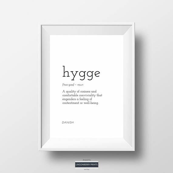 Minimalist definition print for the Danish word, Hygge.  Please be advised this is a digital art print which is only available via download. No physical items (images, frames, decor) are included with this print. + INCLUDED +  - A high-resolution PDF file. - A high-resolution JPG