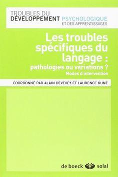 Fiche de lecture : Les troubles spécifiques du langage : pathologies ou variations ? - Blog de Fany