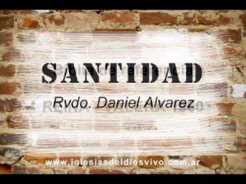 SANTIDAD- Rvdo. Daniel Alvarez