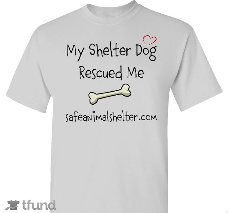Check out Have a Heart Give a Heart-Safe Animal Shelter Heartworm positive dogs  fundraiser t-shirt. Buy one & share it to help support the campaign!