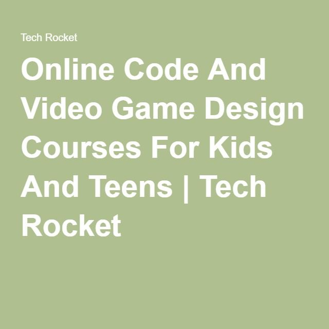 Online Code And Video Game Design Courses For Kids And Teens | Tech Rocket