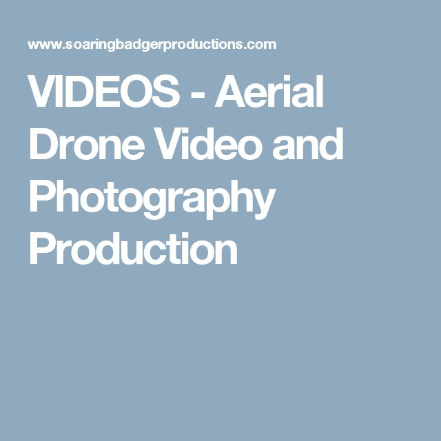 VIDEOS - Aerial Drone Video and Photography Production