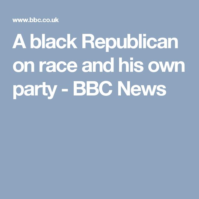 A black Republican on race and his own party - BBC News