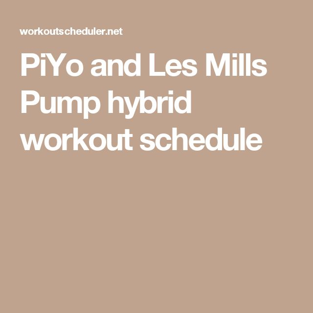 PiYo and Les Mills Pump hybrid workout schedule