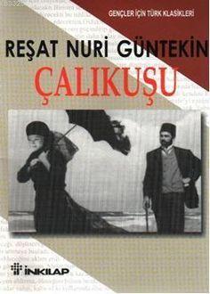 Çalıkuşu (gençler İçin) Reşat Nuri Güntekin http://scalakitapci.com/kitaplar/edebiyat/roman1/roman-turk-klasikleri/calikusu-gencler-icin.html