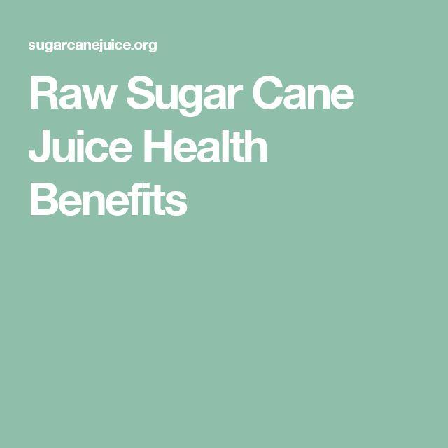 Raw Sugar Cane Juice Health Benefits