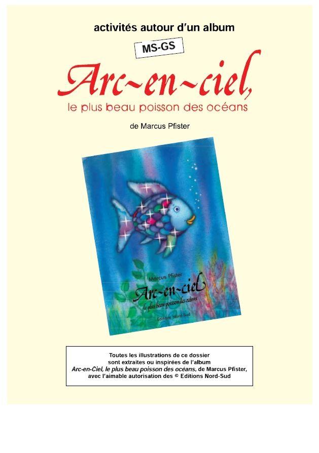Un dossier de 9 pages pour exploiter l'album Arc-en-Ciel avec des élèves de MS et de GS.