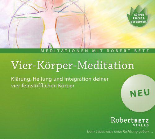 Vier Körper Meditation: Klärung, Heilung und Integration deiner vier Körper von Robert Theodor Betz http://www.amazon.de/dp/3942581787/ref=cm_sw_r_pi_dp_Ughnwb089Y73N