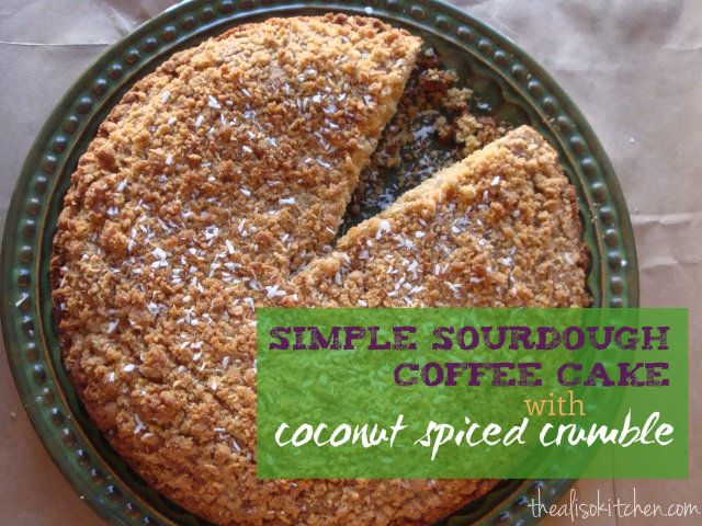 Simple Sourdough Coffee Cake Recipe with Coconut Spiced Crumble