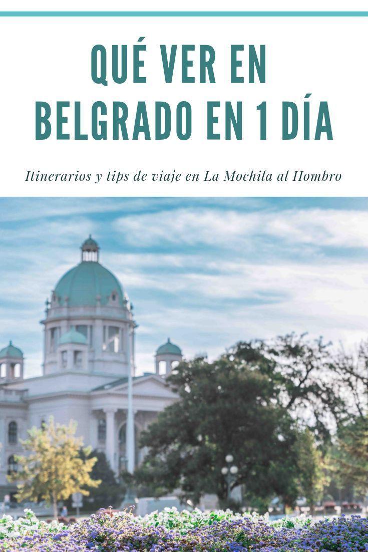 Que Ver En Belgrado En 1 Dia Belgrado Viajero Del Mundo Viaje A Europa