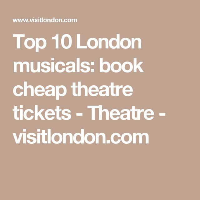 Top 10 London musicals: book cheap theatre tickets - Theatre - visitlondon.com