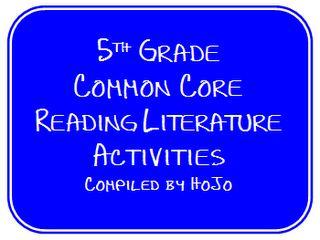 5th Grade Common Core Activities: Hojo Teaching, Grade Common, Literature Ideas, Common Cores Reading, 5Th Grade, Common Core Reading, Literature Activities, Reading Literature, Teaching Adventure