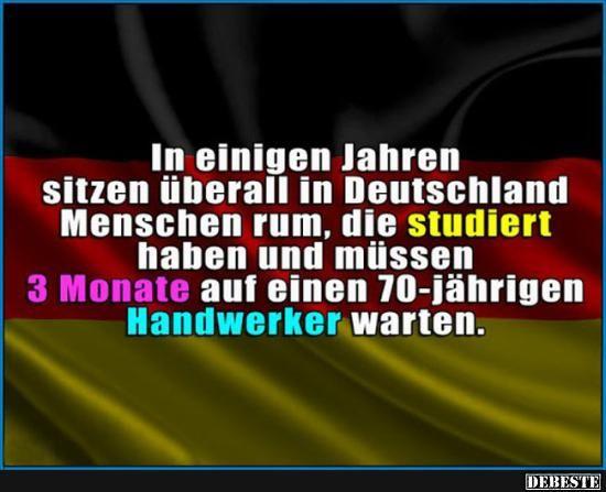 In einigen Jahren sitzen überall in Deutschland studierte Menschen rum..