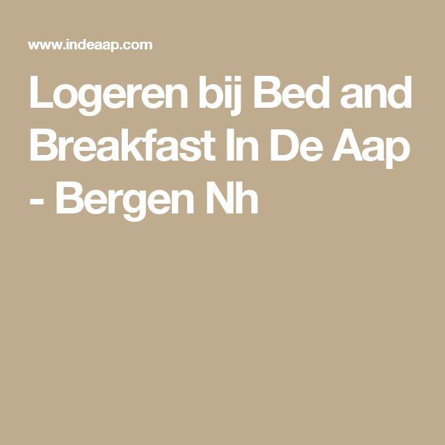 Logeren bij Bed and Breakfast In De Aap - Bergen Nh