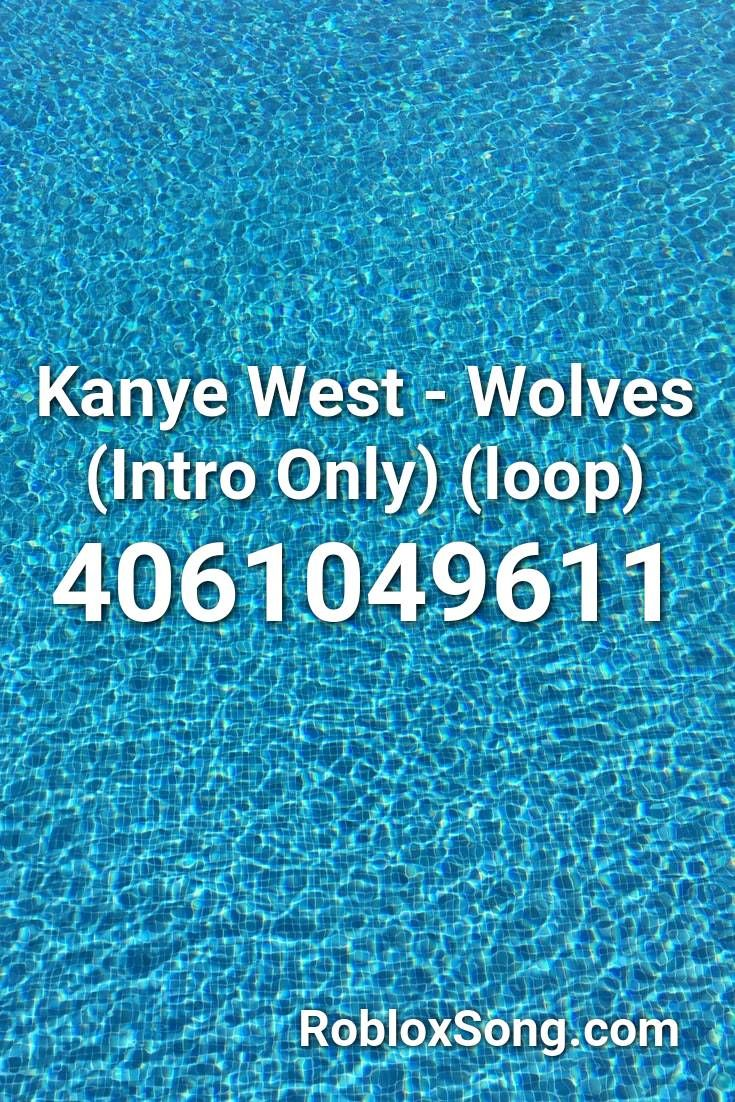 Kanye West Wolves Intro Only Loop Roblox Id Roblox Music Codes In 2020 Intro Kanye Kanye West