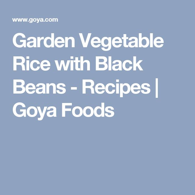 Garden Vegetable Rice with Black Beans - Recipes | Goya Foods