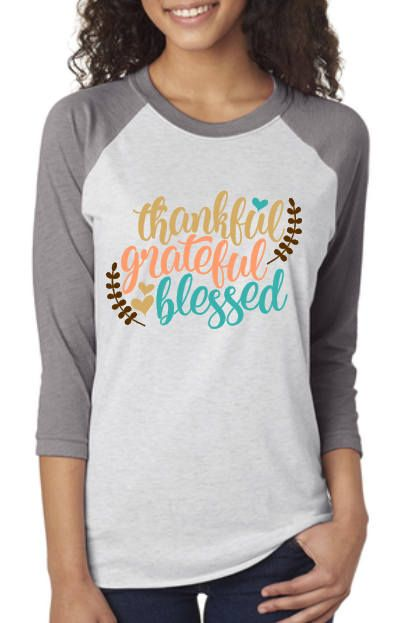Thankful Grateful Blessed Raglan T-Shirt  This is a SUPER SOFT tri-blend Raglan t-shirt. My shirts are pressed with a professional grade heat press using high quality vinyl. WE DO NOT USE HOBBY STORE VINYL. This shirt is 100% made to order so please allow at least one week prior to shipping time. To get the most life out of your shirt, we recommend the t-shirt should be machine washed INSIDE OUT and hung up to dry. DO NOT IRON OVER THE DESIGN. SHIPPING Shipping is with the US Postal System…