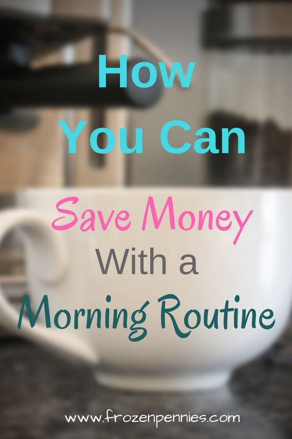 How A Morning Routine Can Save You Money