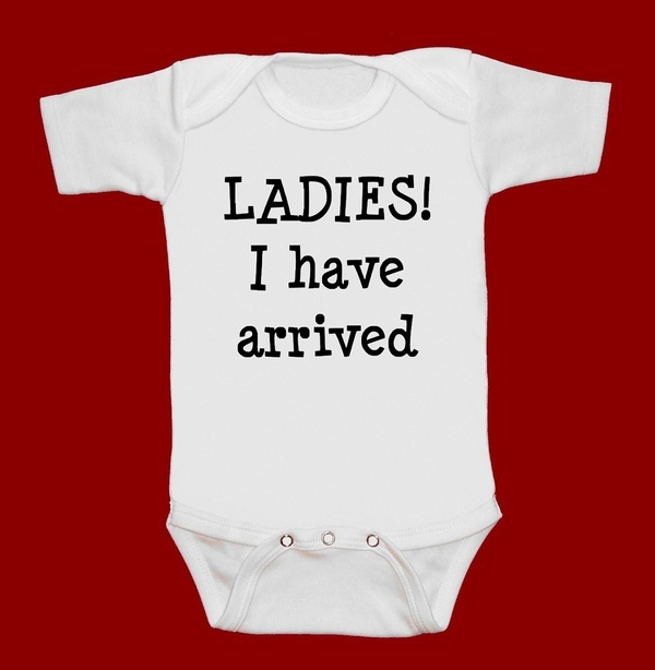 LADIES I have arrived  funny screenprint baby onesie by MeSoSmall, $15.00 chrissynkeeble