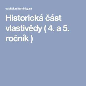 Historická část vlastivědy ( 4. a 5. ročník )
