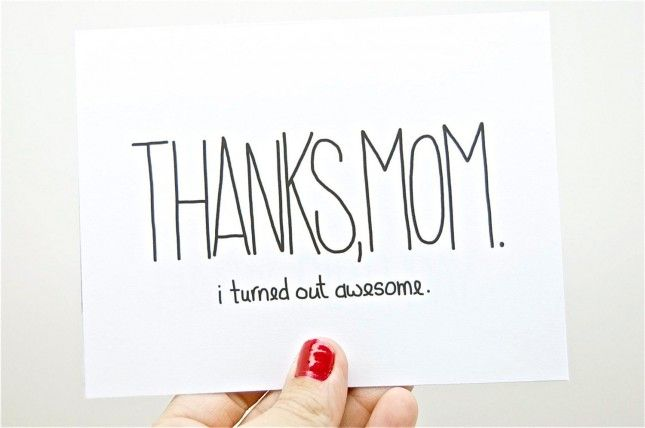 Thanks Mom, I Turned Out Awesome.| 15 Cheeky Mother's Day Cards
