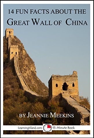 14 Fun Facts About the Great Wall of China: A 15-Minute Book (15-Minute Books 1501)