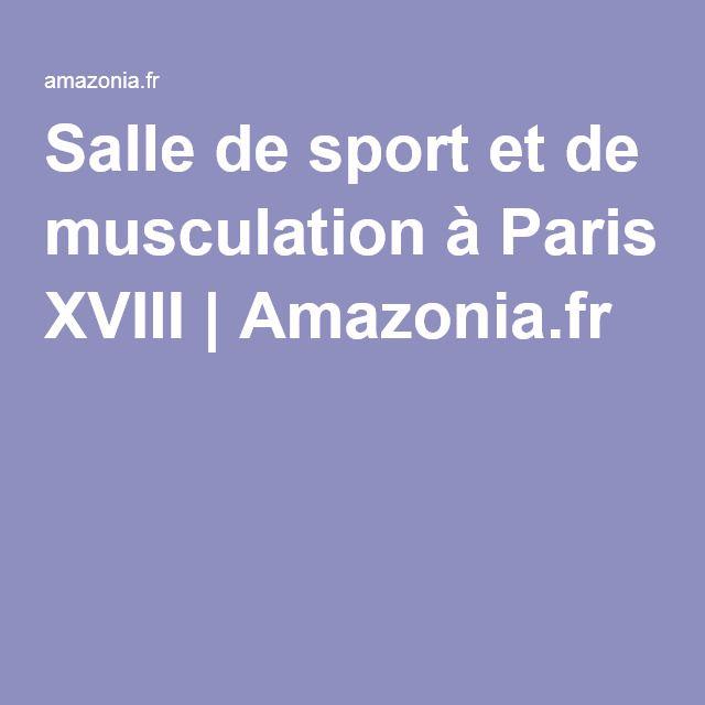 Salle de sport et de musculation à Paris XVIII | Amazonia.fr
