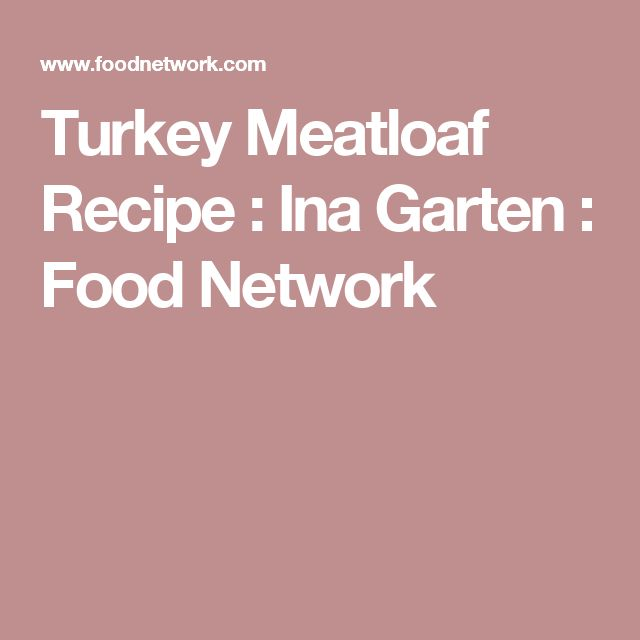 Turkey Meatloaf Recipe : Ina Garten : Food Network