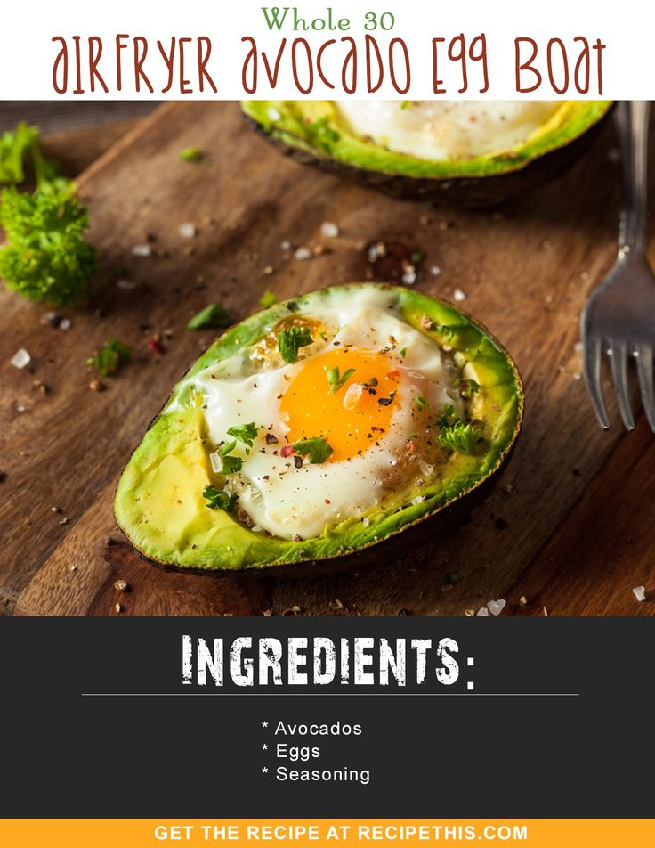 Whole 30 | Whole 30 Airfryer Avocado Egg Boat Recipe from RecipeThis.com