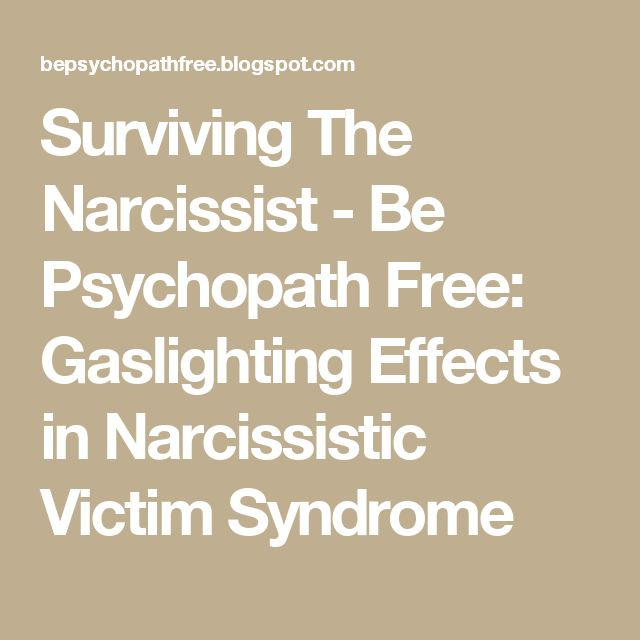 Surviving The Narcissist - Be Psychopath Free: Gaslighting Effects in Narcissistic Victim Syndrome