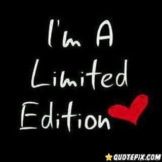 Limited Edition...