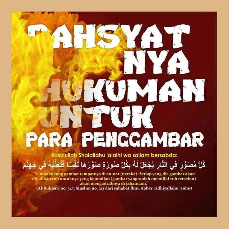 Follow @NasihatSahabatCom http://nasihatsahabat.com #nasihatsahabat #mutiarasunnah #motivasiIslami #petuahulama #hadist #hadits #nasihatulama #fatwaulama #akhlak #akhlaq #sunnah #ManhajSalaf #Alhaq  #aqidah #akidah #salafiyah #Muslimah #adabIslami#alquran #kajiansunnah #DakwahSalaf #  #Kajiansalaf  #dakwahsunnah #Islam #ahlussunnah  #sunnah #tauhid #dakwahtauhid #tukanggambar #tukanglukis #penggambar #pelukis #mahlukhidup #tiupruh #tiuproh #azabNeraka #siksaNeraka #dahsyatnyahukumanpelukis