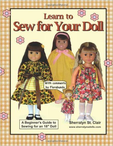 """Learn to Sew for Your Doll: A Beginner's Guide to Sewing for an 18"""" Doll: Amazon.co.uk: Sherralyn St. Clair: 9781475082357: Books"""