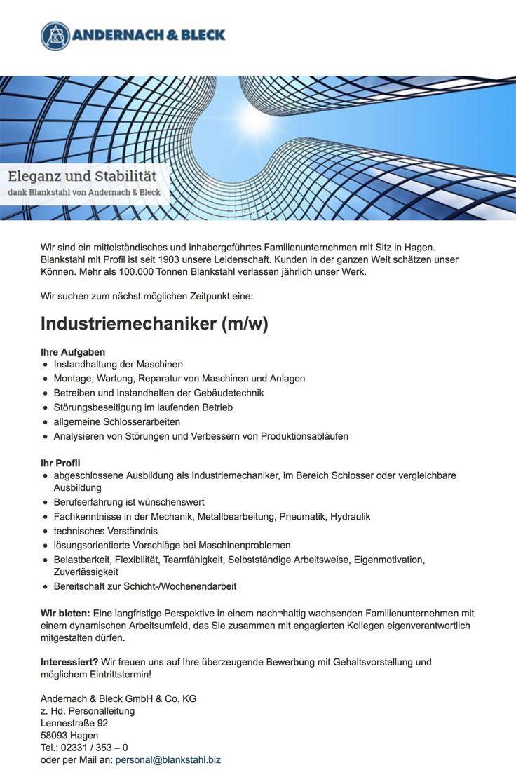 Wir suchen:  Industriemechaniker (m/w)    Wir freuen uns auf Ihre Bewerbung mit Gehaltsvorstellung und möglichem Eintrittstermin!     Andernach & Bleck GmbH & Co. KG  z. Hd. Personalleitung  Lennestraße 92  58093 Hagen  oder per Mail an: personal@blankstahl.biz