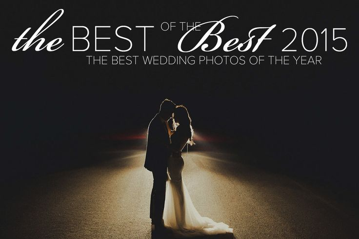 THE 2015 BEST OF THE BEST WEDDING PHOTOGRAPHY COLLECTION | Dan O'Day