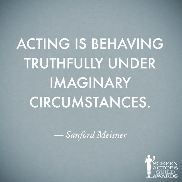 Atuar é se comportar verdadeiramente sobre circunstâncias imaginárias.