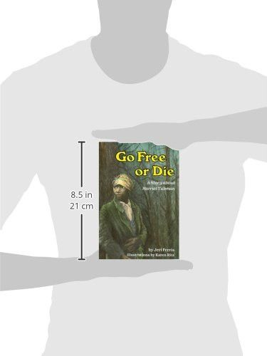 Go Free or Die: A Story about Harriet Tubman (Creative Minds Biography) (Creative Minds Biography (P