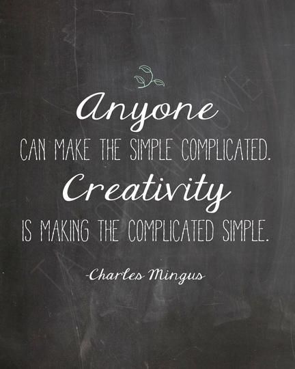 Simple Quote: Creativity Quotes: A Collection Of Ideas To Try About