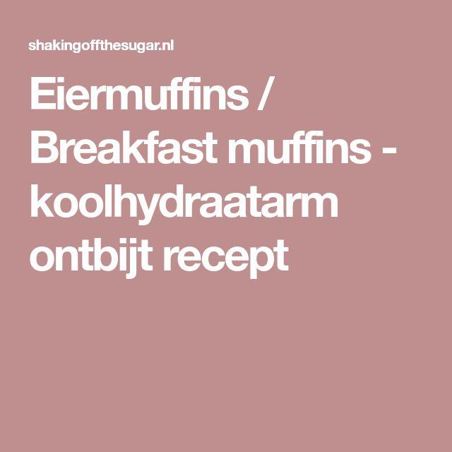 Eiermuffins / Breakfast muffins - koolhydraatarm ontbijt recept