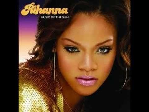 Rihanna - Music Of The Sun [Lyrics] (+playlist)