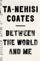 For Ta-Nehisi Coates, history has always been personal. At every stage of his life, he's sought in his explorations of history answers to the mysteries that surrounded him--most urgently, why he, and other black people he knew, seemed to live in fear .. - See more at: http://www.buffalolib.org/vufind/Record/1976618#sthash.Hju3mH3a.dpuf