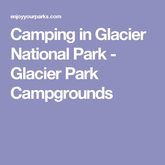 Camping in Glacier National Park - Glacier Park Campgrounds