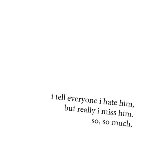 Sad Quotes For Him I Miss You: You Left And Never Even Spoke To Me Again .. But I Miss